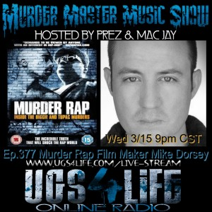 Ep. 377 Murder Rap Film Maker Mike Dorsey